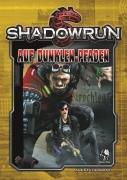 Auf dunklen Pfaden - Shadowrun