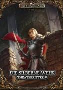 Theaterritter 5: Die Silberne Wehr - DSA5